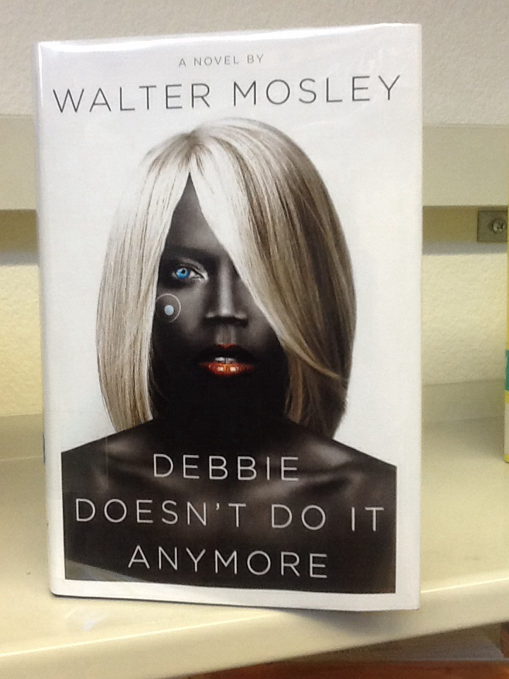 Debbie Doesn't Do It Anymore. WalterMosley.
